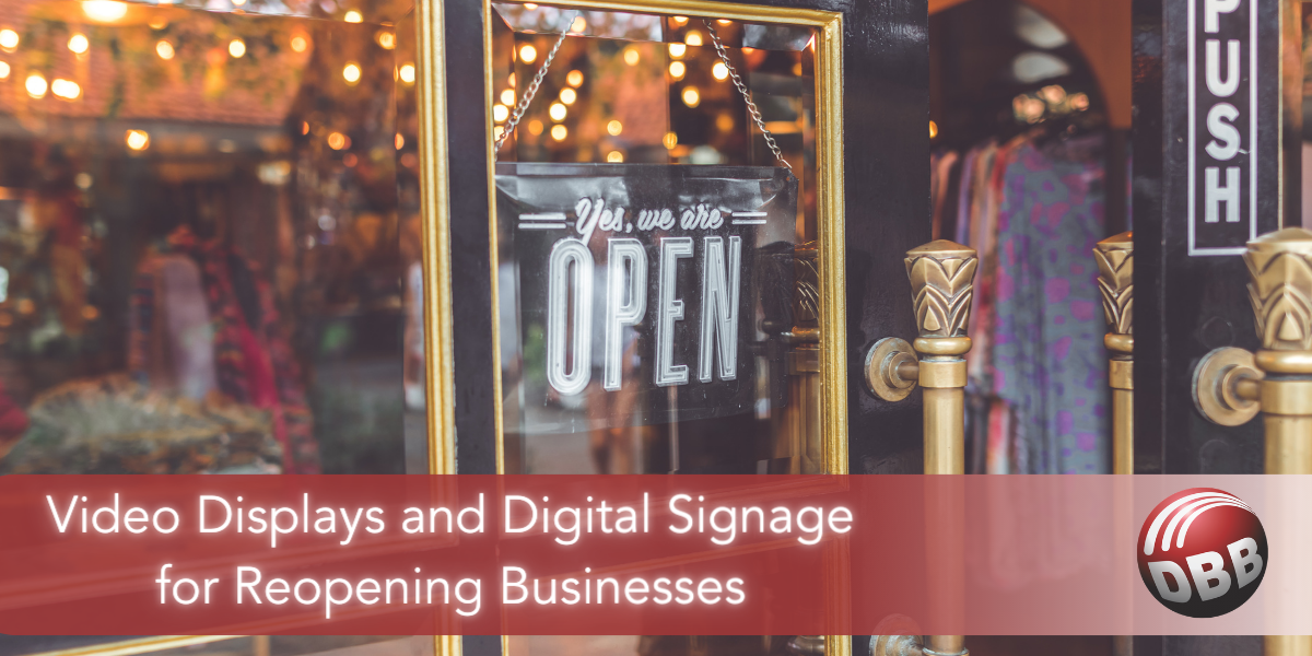 Video Displays and Digital Signage for Reopening Businesses