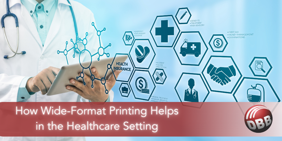 How Wide-Format Printing Helps in the Healthcare Setting